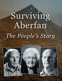 Surviving Aberfan: The People's Story - Sue Elliott, Steve Humphries