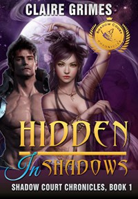 Hidden In Shadows: A Fae And Vampire Romance (Book 1) (Shadow Court Chronicles: Faerie Series) - Claire Grimes, Lovers Tale Oasis