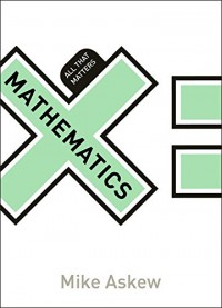 Mathematics: All That Matters - Mike Askew