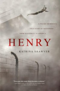 Henry: A Polish Swimmer's True Story of Friendship from Auschwitz to America - Katrina Shawver