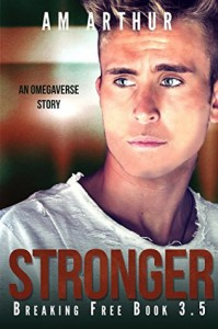 Stronger (Breaking Free #3.5) - A.M. Arthur