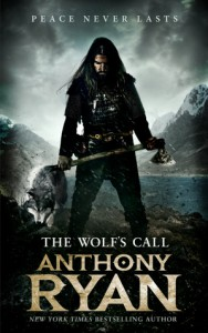 The Wolf's Call: Book One of Raven's Blade - Anthony  Ryan