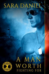 A Man Worth Fighting For (Wiccan Haus Book 2) - Sara Daniel