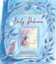 Poetry for Kids: Emily Dickinson - Emily Dickinson, Christine Davenier, Susan Snively