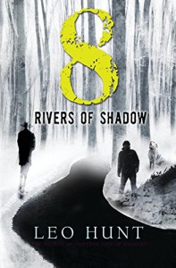 Eight Rivers of Shadow - Leo R. Hunt