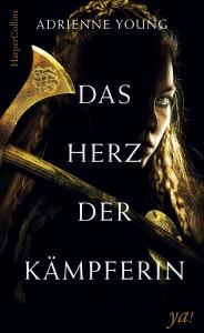 Das Herz der Kämpferin - Adrienne  Young, Sylvia Bieker, Henriette Zeltner