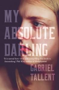 My Absolute Darling: A Novel - Gabriel Tallent