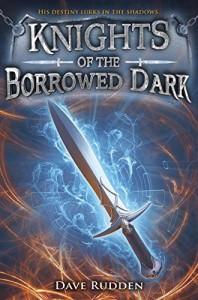 Knights of the Borrowed Dark - Dave Rudden