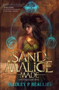 Of Sand and Malice Made (The Song of the Shattered Sands 0.5) - Bradley P. Beaulieu
