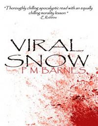 Viral Snow - PM Barnes