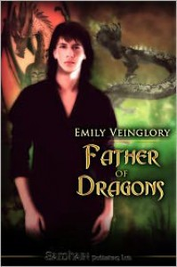 Father of Dragons - Emily Veinglory