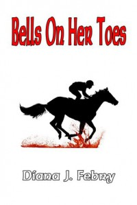 Bells On Her Toes - Diana J. Febry