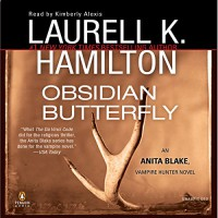 Obsidian Butterfly: Anita Blake, Vampire Hunter, Book 9 - Laurell K. Hamilton, Kimberly Alexis, Penguin Audio