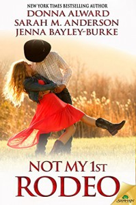 Not My 1st Rodeo - Donna Alward, Jenna Bayley-Burke, Sarah M. Anderson
