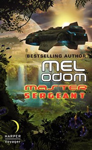 Master Sergeant: The Makaum War: Book One - Mel Odom