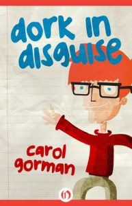Dork in Disguise - Carol Gorman