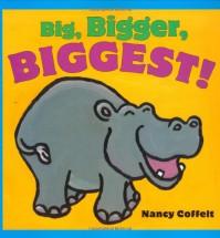 Big, Bigger, Biggest! - Nancy Coffelt