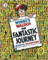 Where's Waldo? The Fantastic Journey - Martin Handford