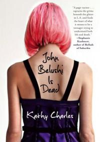 John Belushi Is Dead - Kathy Charles