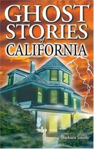 Ghost Stories of California - Barbara Smith, Randy Wiliams