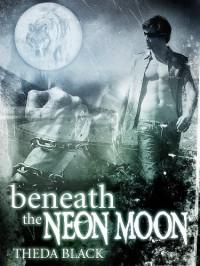 Beneath the Neon Moon - Theda Black