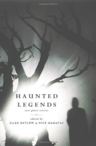 Haunted Legends - Ellen Datlow, Nick Mamatas, Lily Hoang, Laird Barron