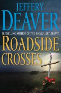 Roadside Crosses: A Kathryn Dance Novel (Kathryn Dance Novels) - Jeffery Deaver
