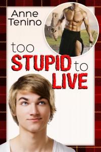 Too Stupid to Live (Romancelandia, #1; Whitetail Rock, #3) - Anne Tenino