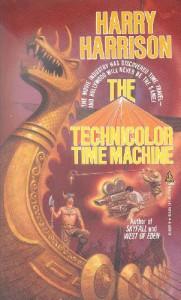 The Technicolor Time Machine - Harry Harrison