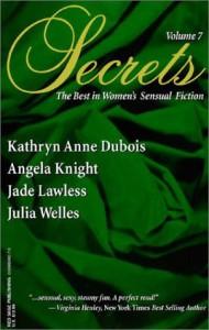 Secrets: Volume 7 - Angela Knight,  Kathryn Anne Dubois,  Julia Wells,  Jade Lawless