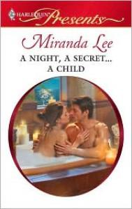 A Night, A Secret...A Child - Miranda Lee