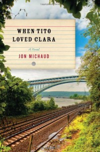 When Tito Loved Clara - Jon Michaud