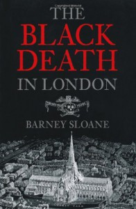 A History of the Black Death in London - Barney Sloane