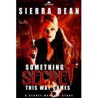 Something Secret This Way Comes (Secret McQueen, #1) - Sierra Dean