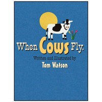 When Cows Fly - Tom     Watson