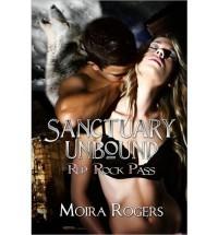 Sanctuary Unbound - Moira Rogers