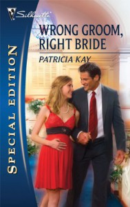 Wrong Groom, Right Bride - Patricia Kay