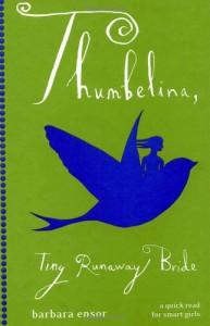 Thumbelina: Tiny Runaway Bride - Barbara Ensor