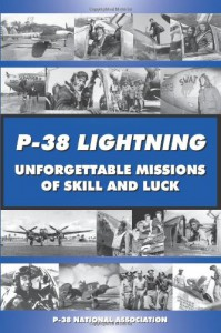 P-38 LIGHTNING Unforgettable Missions of Skill and Luck - Steve Blake, Dayle L. DeBry