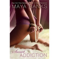 Sweet Addiction (Sweet, #6) - Maya Banks
