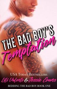 The Bad Boy's Temptation (Bedding the Bad Boy Book 1) - Lili Valente, Jessie Evans