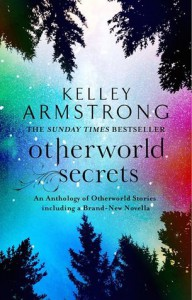 Otherworld Secrets - Kelley Armstrong