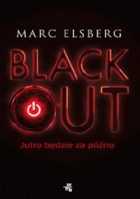 Blackout - Jutro będzie za późno - Marc Elsberg