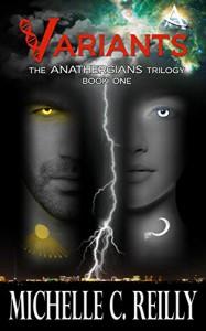 Variants (Anathergians Book 1) - Michelle C Reilly, Victoria Miller
