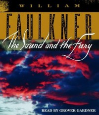 The Sound and the Fury - Grover Gardner, William Faulkner