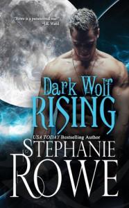 Dark Wolf Rising - Stephanie Rowe