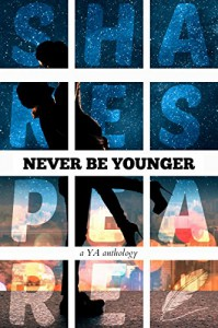 Never Be Younger: A YA Anthology - Olivia Hinebaugh, Christina June, Jessica L Pierce, Cortney Pearson, Rachel Bateman, Adrianne James, Nicole Zoltack, Peggy E. Wicker, Philip S. Johnston