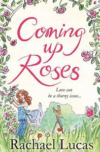 Coming Up Roses - Rachael Lucas