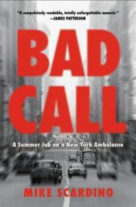 Bad Call: A Summer Job on a New York Ambulance - Mike Scardino
