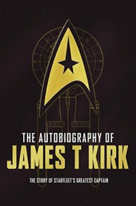 The Autobiography of James T. Kirk - David A. Goodman
